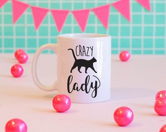 Crazy Cat Lady Mug, Cat Mom Mug, Cute Cat Mug, Funny Mug, Cute Gift, Funny Gift, Coffee Mug, Cat Lover Coffee Mug