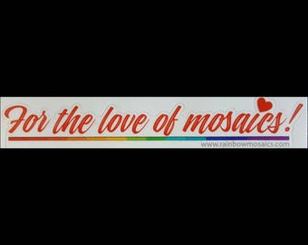 For The Love of Mosaic Sticker !
