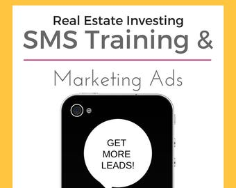 Real Estate Investing: SMS Training & Marketing Ads