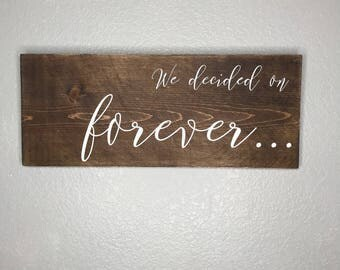 We decided on forever... sign