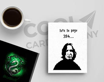 Always Snape, Slytherin, Harry Potter Birthday Card, Turn to page 394, Funny Birthday Cards, Harry Potter Quotes, Severus Snape Wand, Magic