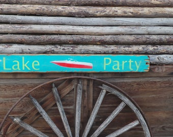 Lake Party Rustic Wood Sign