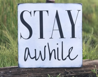 Stay Awhile Sign, House Warming Sign, Stay Awhile, Rustic Sign, Rustic Wood Sign, Wood Sign, Sign for Home, Handmade Signs for Home