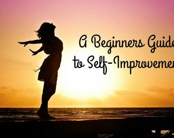 A Beginners Guide to Self Improvement