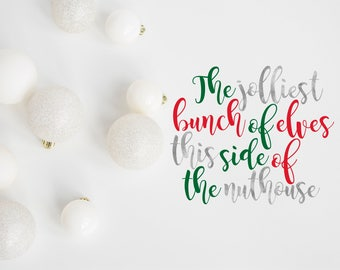 The Jolliest Bunch Of Elves Svg, Christmas SVG, Elves SVG, Christmas Files, Png, Jpg, Dxf, Cutting Files, Svg Files, Svg, Silhouette, Cricut
