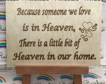 Because Someone we Love is in Heaven - Wooden A5 Sign/Plaque