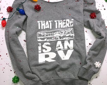 That there is an RV. Womens Christmas shirt. Christmas vacation shirt. Womens ugly christmas sweater. Elf sweater. National lampoons
