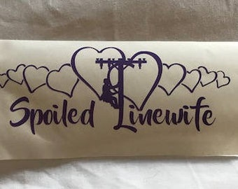 Spoiled Linewife Decal, Linewife Decal, Linemans Wife Decal, Linemans Wife Gift, Linewife Window Sticker, Linewife Sticker, Lineman Decal