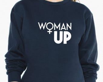 female power, women sweater, feminist shirt, feminist gift, woman up, feminism, girl power, gift for her, gift for girlfriend, gift for wife