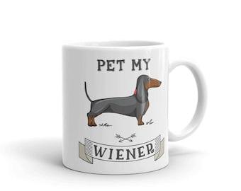 Pet my wiener - Wiener Dog Mug, Dachshund Dog Mug - Funny Mug - Sarcastic gift - Dog Lover gift - Funny dog saying