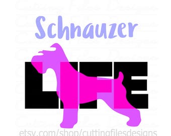 Schnauzer Dog Life SVG Design Cutting File & includes PNG - for Cricut Design Space and Silhouette Studio - Commercial use