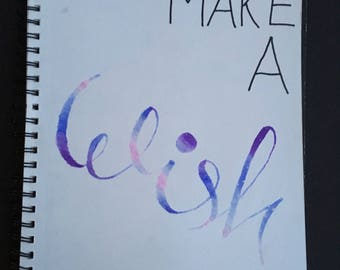 """4.)""""Make a Wish""""  Calligraphy Quote"""