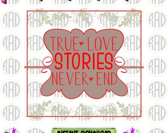 True Love Stories Never End, Cut Files, EPS, SVG, Png, Vectors