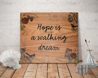 HOPE is a WALKING DREAM - Decorative hanging wooden board