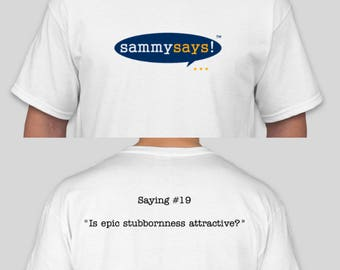 Men's & Youth's Gildan Ultra Cotton T-shirt - 2018 Sammy Says!™ saying #19 classic design by Sammy Gear™
