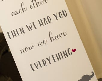 First we had each other Then we had you Now we have everything | Nursery decor | Wood sign | Wall decor | Home decor |