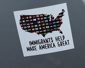 Immigrants Help Make America Great Vinyl Bumper Sticker