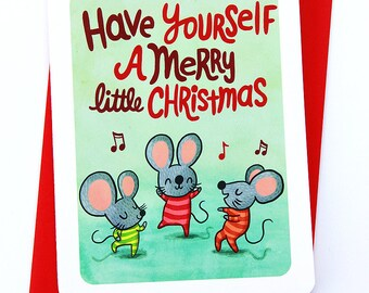 Have Yourself a Merry Little Christmas Mice - Cute Christmas Card Mouse Funny Holiday Card Season's Greetings Illustrated Holiday card