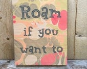 Roam If You Want To Sign / Boho Decor / Hippie / Wooden Wall Hanging / Home Decor / Marbled Wood / Motivational