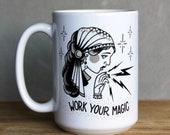 Work Your Magic Coffee Mug   15 ounce Ceramic Coffee Cup   Tattoo Style Design   Magical Mug   Gypsy Lady Mug
