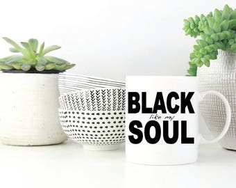 Coffee Mug - Black Like My Soul