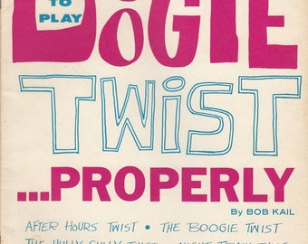 How to Play Boogie Twist Properly by Bob Kail 1962 7 Songs Peppermint Hully Gully for Piano