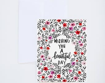 Birthday Greetings - Happy Birthday - Wishing You A Beautiful Day - Painted & Hand Lettered Cards - A-2