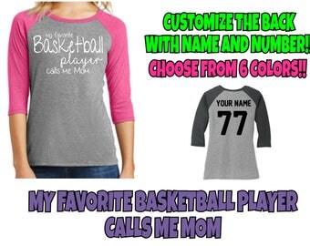 My Favorite Basketball Player Calls Me Mom Shirt, Ladies Basketball Shirt, Custom Name and Number, Basketball Mom Shirt