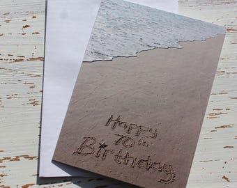Happy 70th Birthday Beach Writing, Sand Writing, Card, Ocean, Beach, Photo Card,