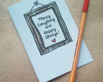 Merry Everything and Happy Always! - Christmas card