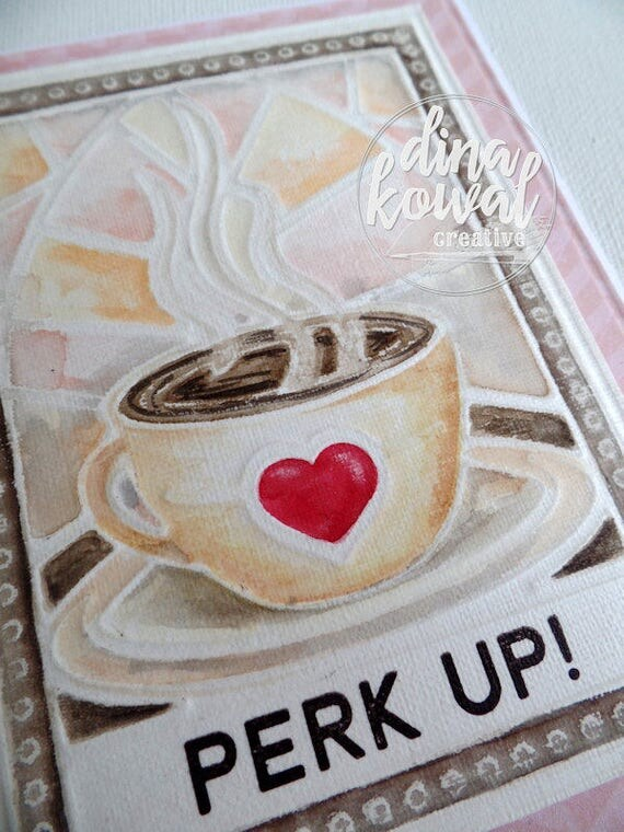 handmade greeting cards - Perk Up Coffee Cup Stained Glass