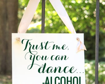 Trust Me, You Can Dance - Alcohol | Sign For Wedding Reception Signage 1292 BW