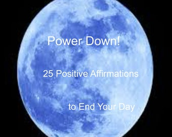 Power Down! 25 Positive Affirmations to End Your Day, Evening affirmations,Positive Self Esteem,Self Help,Delivered AS AN MP3 to your email
