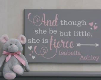 Wall Art Quotes for Girls | And though she be but little she is fierce | Personalized Name Sign | Pink and Gray Baby Girl Nursery