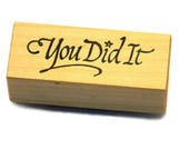 You Did It Stamp - Congrats Stamp - Text Stamps - Card Verses - Scrapbook Phrases - Cardmaking Stamps - Paper and Ink Stamps