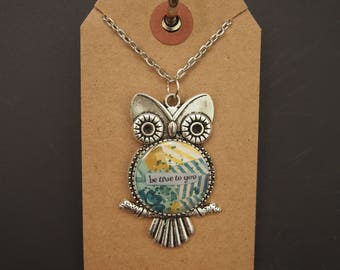 be true to you - Owl Art Pendant - Inspirational Message - FREE SHIPPING