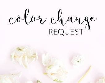 Color Change Request For My Printables (Recolor, Recolor Any Printable File , Change Color, Change Color)