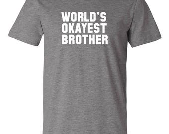 Worlds Okayest Brother - Graphic T-Shirt
