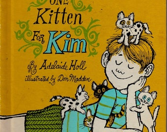 One Kitten For Kim by Adelaide Holl, Don Madden illustrations, pets, kitten book, kittens, cat book, too many pets picture book, pet book
