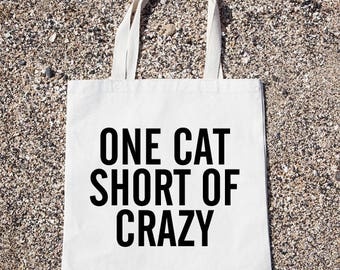 One Cat Short Of Crazy Tote Bag Gift For Reader Funny Canvas Bag, Canvas Tote Bag, Shopping Bag, Grocery Bag, Funny Reusable Cotton Bag