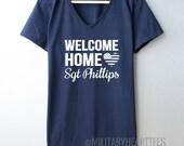 Welcome Home Custom TShirt,  Military Wife, Fiance, Girlfriend, Welcome home Military shirt, Deployment shirt