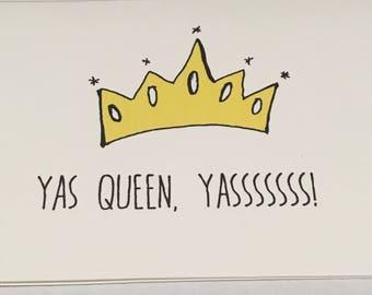 Yes Queen YASSSSSSSS!, A6 card
