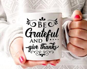 Be Grateful Coffee Mug, Fall Mug, Autumn Mug, Fall Decor, Thanksgiving Mug, Fall Coffee Cup, Tea Mug, Fall Gift for Her, Fall Hostess Gift
