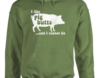 I Like PIG BUTTS... And I CANNOT Lie - Adult Hoodies