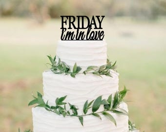 Friday I'm in Love Wedding Cake Topper, Wedding Cake Decor