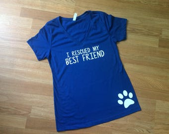 SALE** I Rescued My Best Friend Women's V Neck Shirt