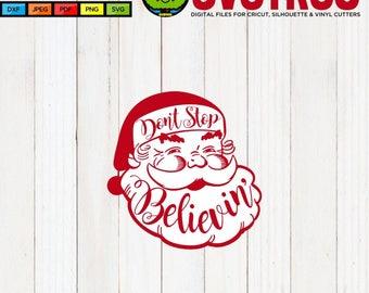 Dont Stop Believing SVG Santa Claus SVG Dont Stop Believin Santa Christmas SVG Christmas Tshirt Designs Christmas Tshirt svg Santa Tshirt