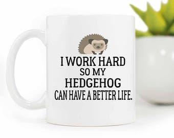 Hedgehog mug,I work hard mug, funny hedgehog owner gift, cute hedgehog mug, hedgehog gift, hedgehog lover mug, hedgehogs, coffee mug, MUG437