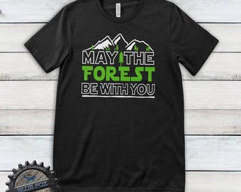 May The Forest Be With You Shirt | Hiking Shirt| Nature Lover Gift| Camping T shirt| Funny Camping Shirt| Forest Shirt| Nature Shirt| BFC067