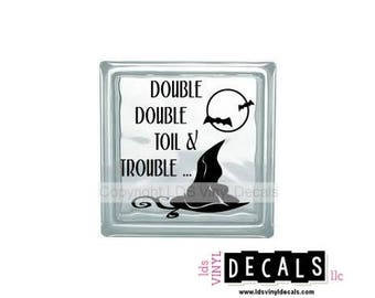 Double Double Toil & Trouble ... - Halloween Vinyl Lettering for Glass Blocks - Witch Decorations - Craft Decals